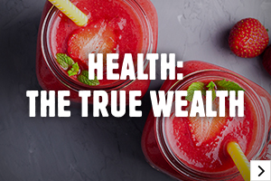 Learn more about Health: The True Wealth