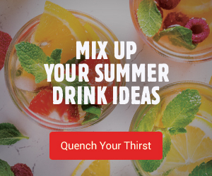 Mix up your summer drink ideas - Quench Your Thirst
