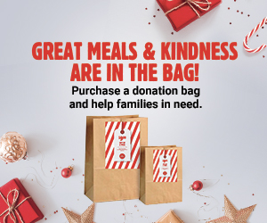 Great Meals & Kindness are in the Bag! Purchase a donation bag and help families in need.