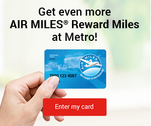 Get even more AIR MILES Reward Miles at Metro!