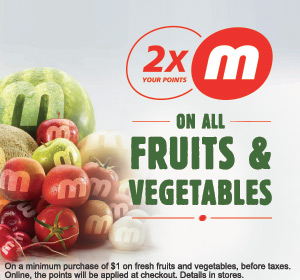 2x your m points on all fresh fruits and vegetables
